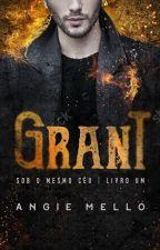 Grant - Série Sob o Mesmo Céu #1 (AMOSTRA) DISPONÍVEL NA AMAZON by AngieMello1