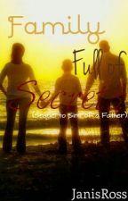 A family full of secrets by JanisRoss