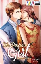 His Past Time Girl (Published by Viva Starmometer) by LittleRedYasha