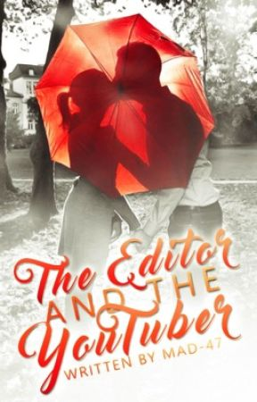 The Editor and The YouTuber (A Mithzan Love Story) by MAD-47