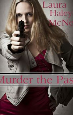 Murder the Past by LauraMcNeil