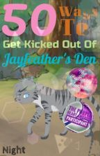 50 Ways To Get Kicked Out of Jayfeather's Den by NightOfFallingLeaves