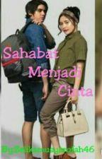 Sahabat Menjadi Cinta by zelikamusyarofah46