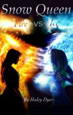 Snow Queen: Fire VS Ice by LilBlue14