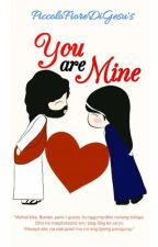 You are Mine by PiccoloFioreDiGesu