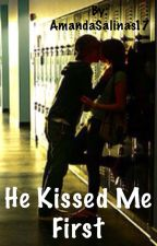 He Kissed Me First by AmandaSalinas17