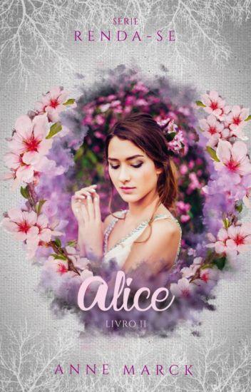 Alice -  Livro 2 - série Renda-se (Degustação)