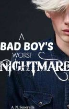 A Bad Boy's Worst Nightmare (Book 1) by shadowed_descent