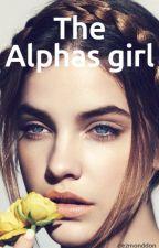 The Alphas Girl by dezmonddon