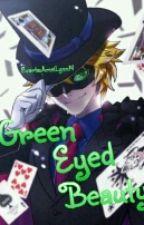 Green Eyed Beauty *UNDER EXTREME EDITING!!* {Miraculous Ladybug} by EvartsArielLynn14
