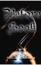Before Hook by QueenOfHearts15