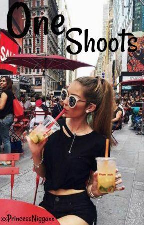 One Shoots (Editando) by xxPrincessNiggaxx