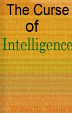 The Curse of Intelligence by That_Trash_Thing