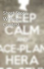 Short Story Writing Contest  by GreekGeek3