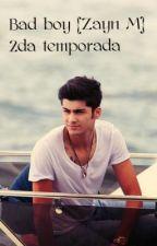 Bad Boy {Zayn Malik} Segunda temporada (TERMINADA) by MrsHarding1702