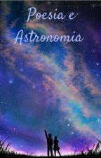 Poesia e Astronomia  by amorosodesconhecido