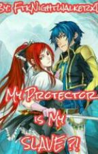 My Protector Is My Slave?!  by FTKnightwalkerxD