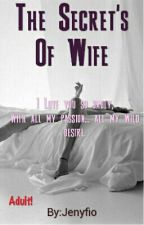 The Secret's Of Wife by Jenyfio