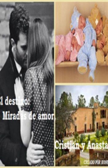 El Destino: Miradas de amor, Cristian y Anastasia (3 T)