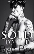 Sold to the Bad Boy(On Hiatus) by MissAmane
