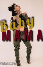 Baby mama by BlahhZayy
