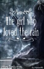 The Girl Who Loved The Rain (Addams Family story) by Hjean98