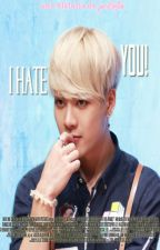 I Hate You (Jackson Wang/Got7) O.S by justsofie