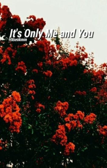 It's Only Me and You [Discontinued]