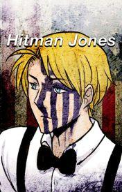 ✧ Hitman Jones [Bio] ✧ by hitmanjones