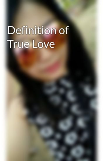 what is the real definition of true love