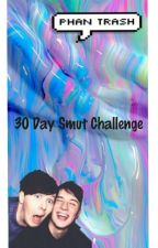 30 Day Smut Challenge {Phan} by GEETOPSmostly