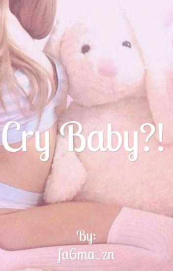 cry baby?! | !الطفله الباكيه ؟