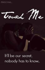 Touch Me. by Ioncare