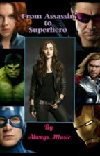 From Assassin to Superhero (Avengers Fanfic) by Always_Music