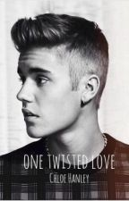 One Twisted Love( A Justin Bieber love story) by Chloe_Hanley
