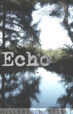 Echo by millesimemystique