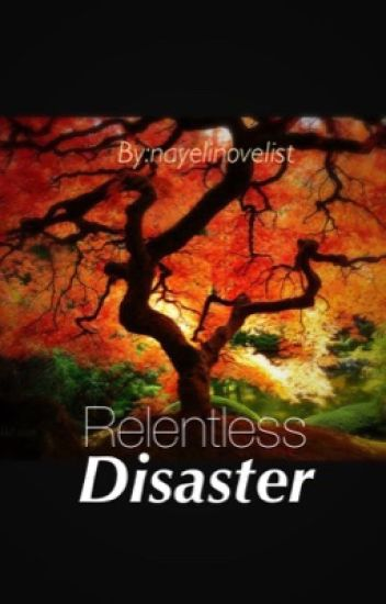 Relentless disaster