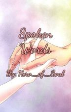 Spoken Words by Hero_of_Soul