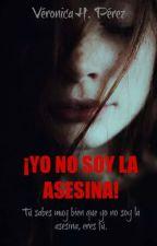 ¡Yo no soy la asesina!  by Dalila800