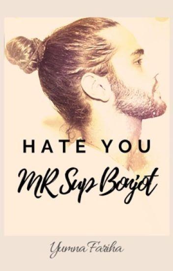 Hate You Mr. Sup Bonjot