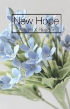 New Hope (William x Reader) by cait_0000