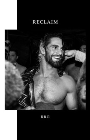 Reclaim *WWE*  by RomanReignsGirl