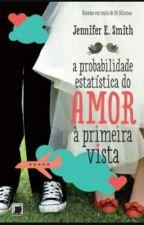 A Probabilidade Estatística Do Amor Á Primeira Vista by Babifernandes20
