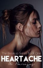 Heartache (The Breakup Series Book One) by JustMB