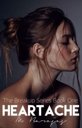 Heartache (The Breakup Series Book 1) by JustMB