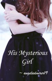 His Mysterious Girl by angeladmirer19