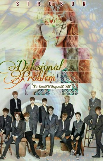Delusional Problem [EXO Fanfiction]