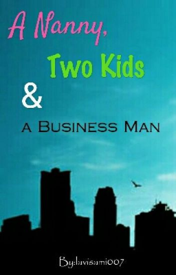 A Nanny, Two Kids and A Business Man