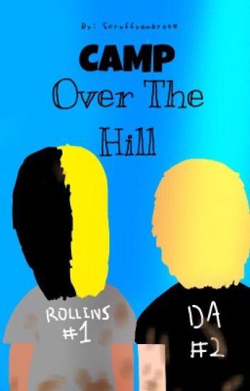 Camp Over The Hill - Dean Ambrose (AU)