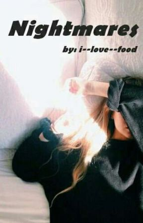 Nightmares ;; h.s. by I--love--food